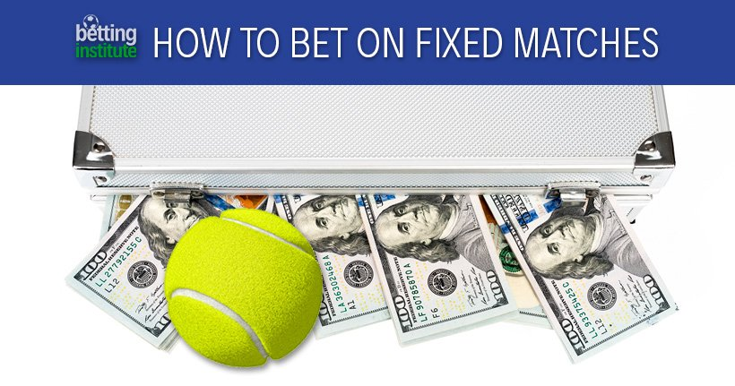 How To Bet On Fixed Matches - Betting Institute
