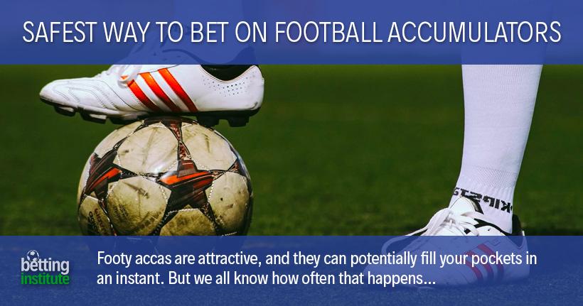 Le moyen le plus sûr de parier sur les accumulateurs de football