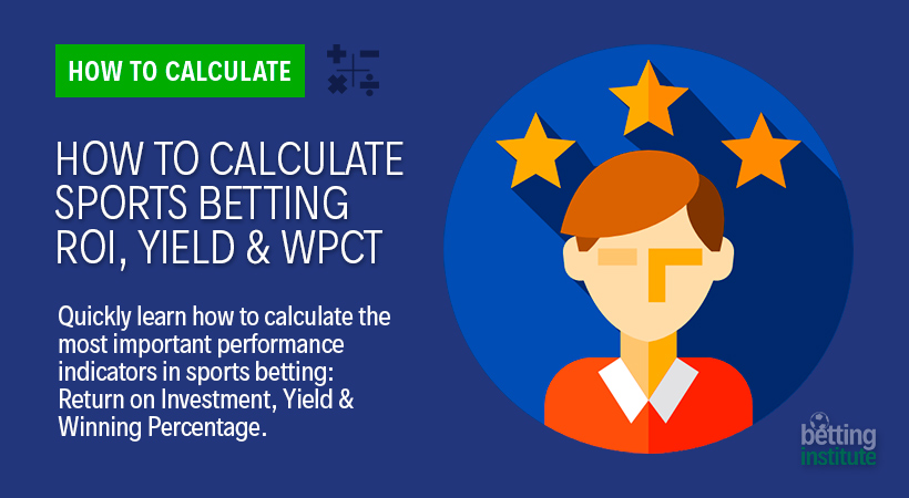 How to Calculate ROI Yield Winning Percentage